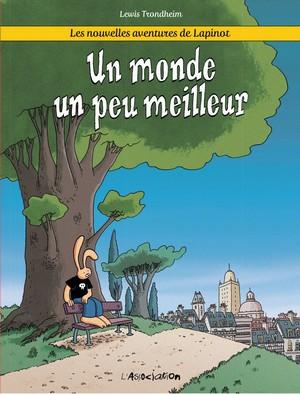 Lewis Trondheim – Les Nouvelles Aventures de Lapinot T. 1 – Un Monde un peu meilleur couverture