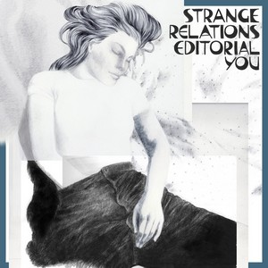 "Strange Relations ""Editorial You""Strange Relations ""Editorial You"""