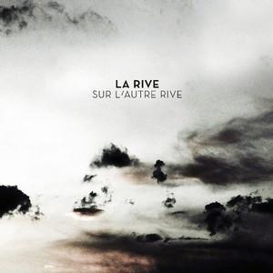 La Rive - Sur l'autre rive