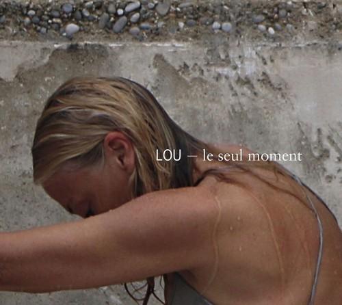 LOU - Le Seul Moment - Visuel