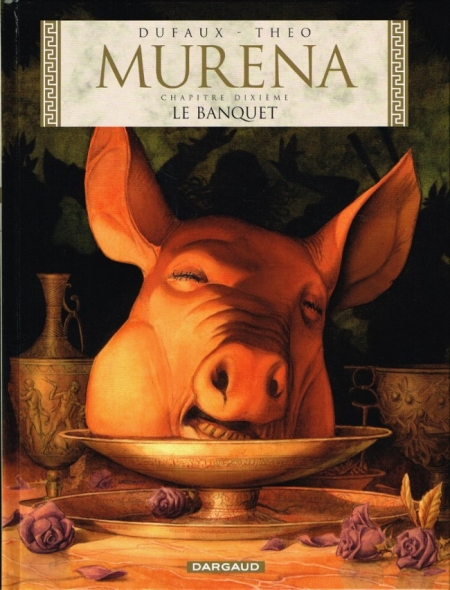 Murena, tome 10 : Le banquet – Dufaux & Theo