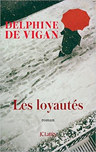 Les Loyautés, Delphine de Vigan couverture