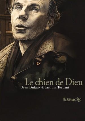 Le chien de Dieu Jean Dufaux, Jacques Terpant
