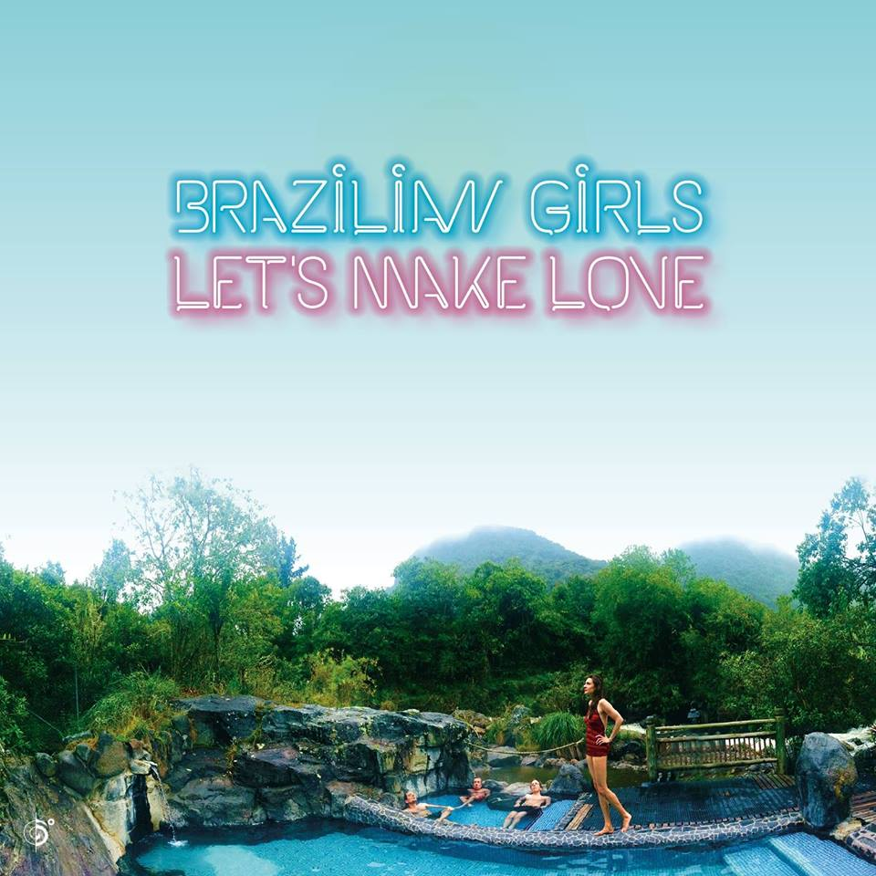 Brazilian Girls LET'S MAKE LOVE cover album