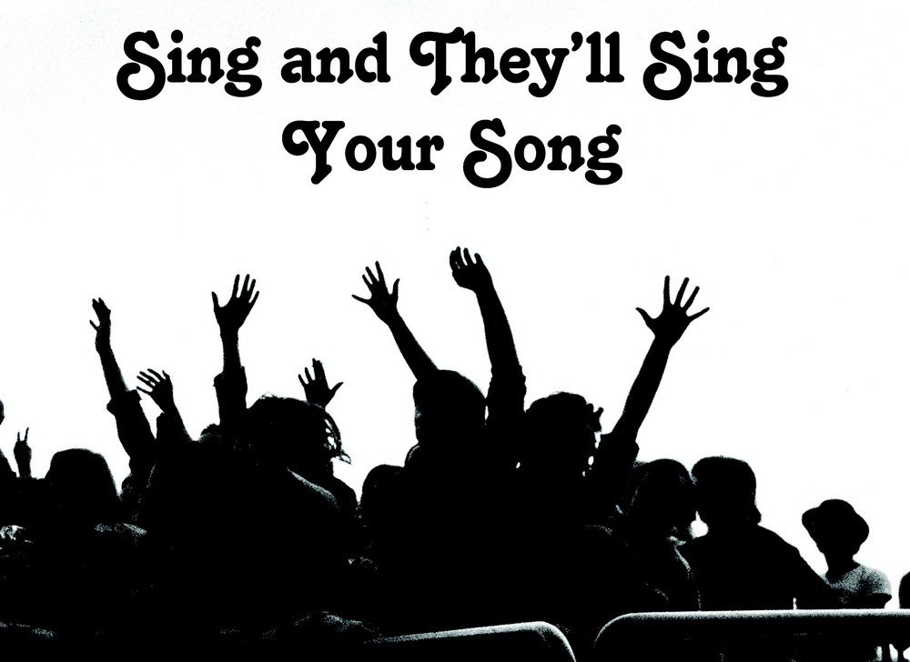 "COMPILATION : ""Sing and They'll Sing Your Song"""