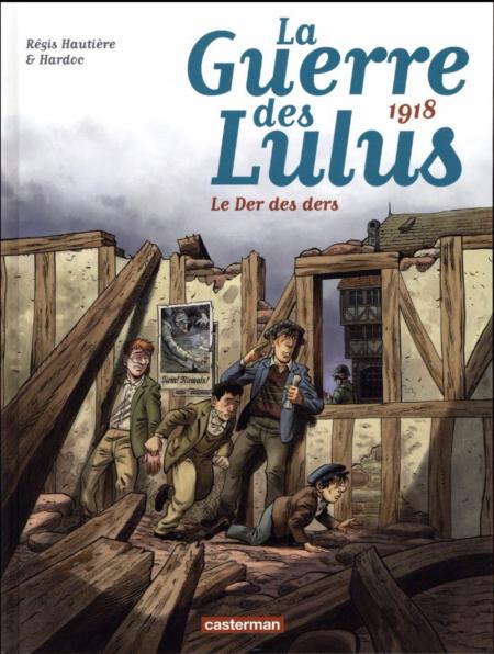 La Guerre des Lulus, t.5 : 1918 - Le Der des ders – Régis Hautière & Hardoc
