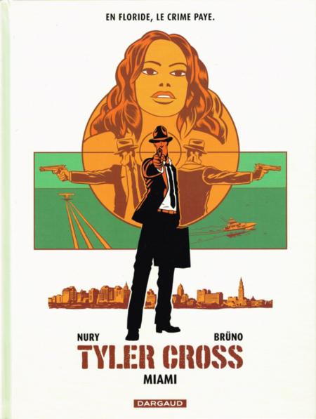 Tyler Cross – t.3 : Miami – Brüno & Fabien Nury