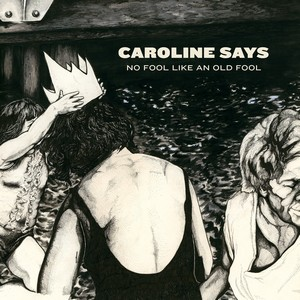 caroline-says No Fool Like An Old Fool