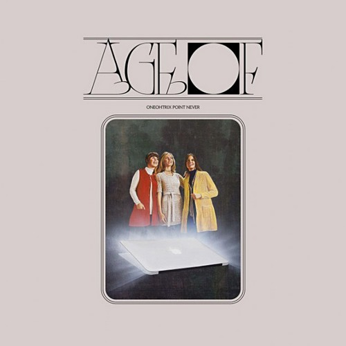 Age Of, Oneohtrix Point Never