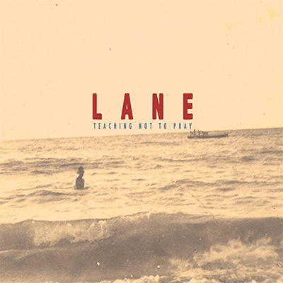 LANE – 'TEACHING NOT TO PRAY'