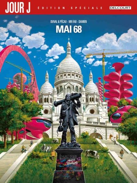 Jour J Edition spéciale : Mai 68 - Jean-Pierre Pécau/Fred Duval/Damien/Mr Fab