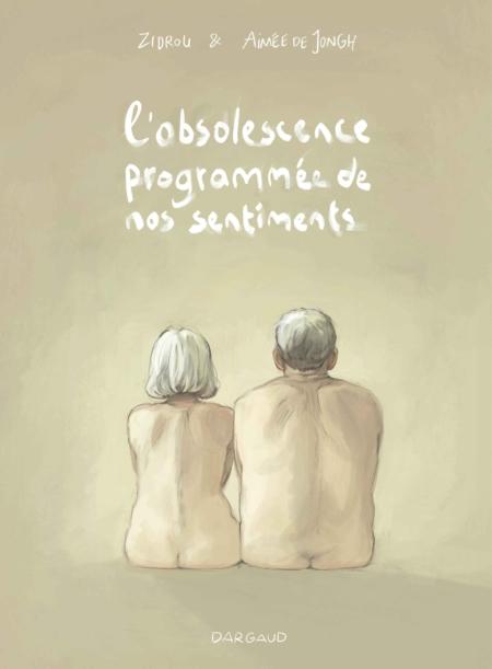 L'Obsolescence programmée de nos sentiments – Zidrou & Aimée de Jongh