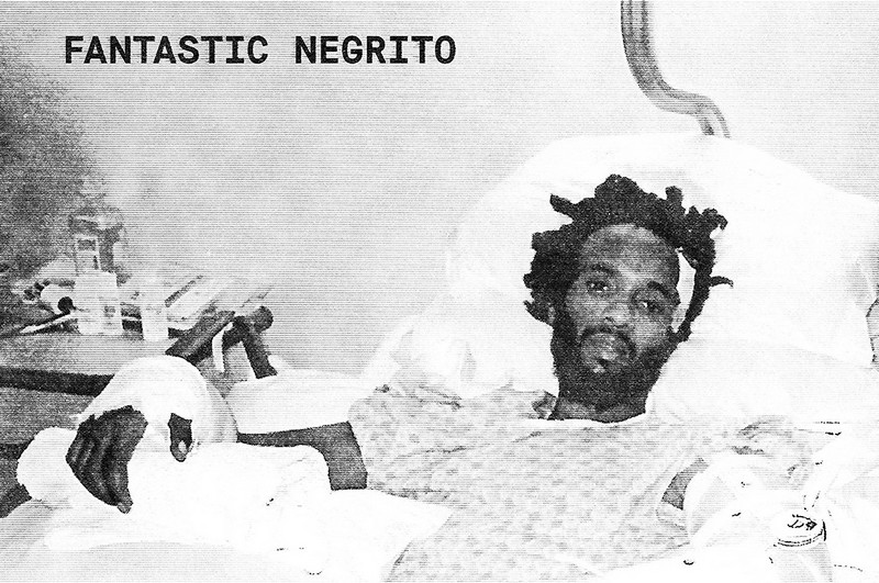 Fantastic Negrito – Please Don't Be Dead