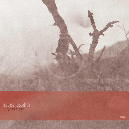 Less Bells – Solifuge