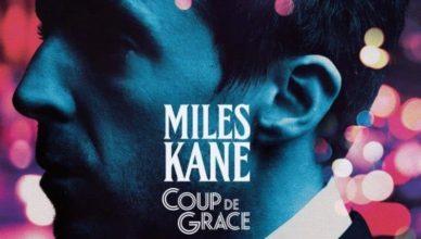 Miles Kane – Coup de Grace