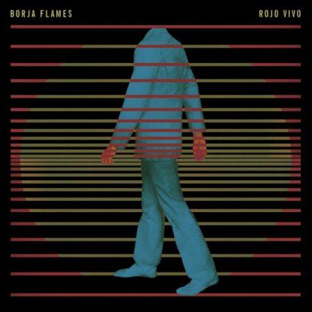 Borja Flames – Rojo Vivo