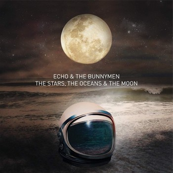 Echo & the Bunnymen - The Stars, the Oceans & the Noise