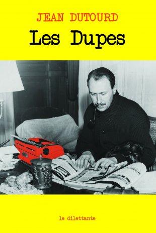 Les dupes de Jean Dutourd