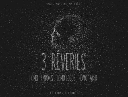 3 Rêveries – Marc-Antoine Mathieu