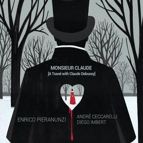 Enrico Pieranunzi – Monsieur Claude (A Travel with Claude Debussy)