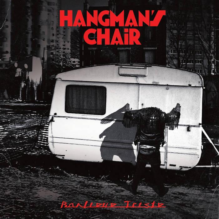 Hangman's Chair – Banlieue Triste