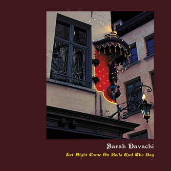 Sarah Davachi ~ Let Night Come On Bells End the Day
