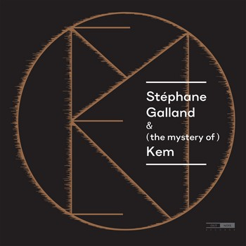 Stéphane Galland – Stéphane Galland & (the mystery of) Kem