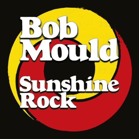 Bob Mould – Sunshine Rock