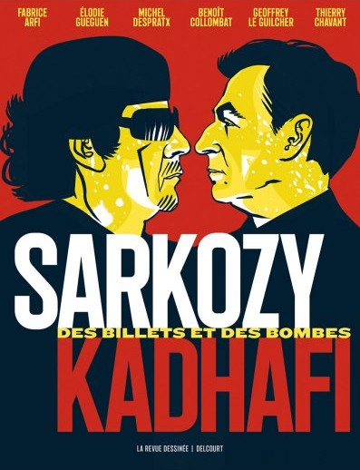 Sarkozy – Kadhafi des billets et des bombes