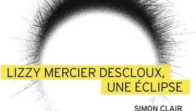 Lizzy Mercier Descloux, une éclipse