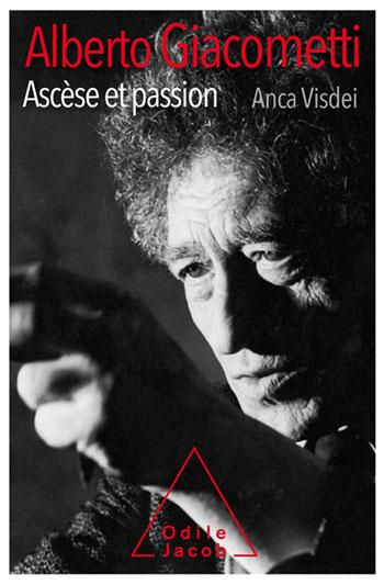 Alberto Giacometti, Ascèse et passion de Anca Visdei
