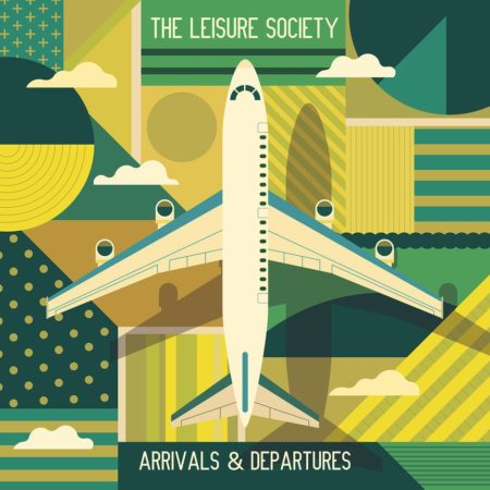 Arrivals and Departures - The Leisure Society