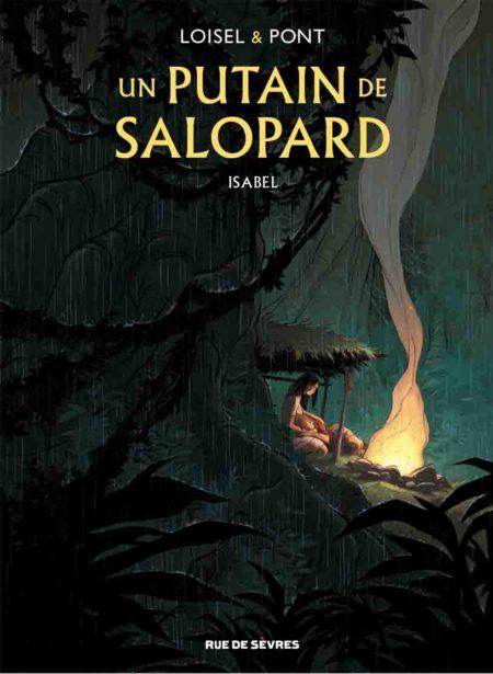 Un putain de salopard, tome 1 : Isabel – Régis Loisel et Olivier Pont