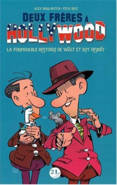 Deux frères à Hollywood - La formidable histoire de Walt et Roy Disney