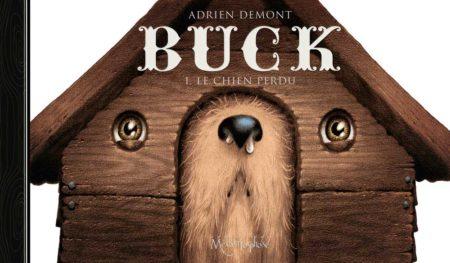 Buck, tome 1 : Le Chien perdu – Adrien Demont