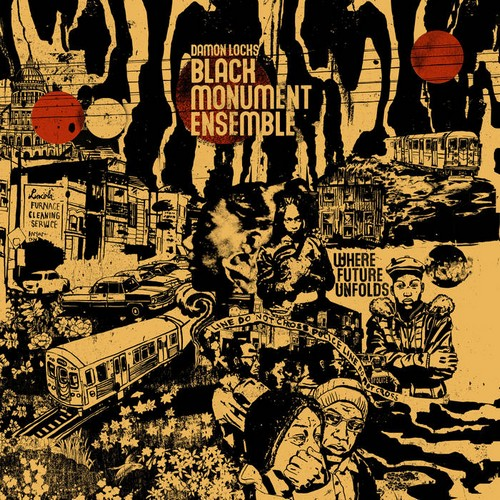 Damon Locks Black Monument Ensemble - Where Future Unfolds
