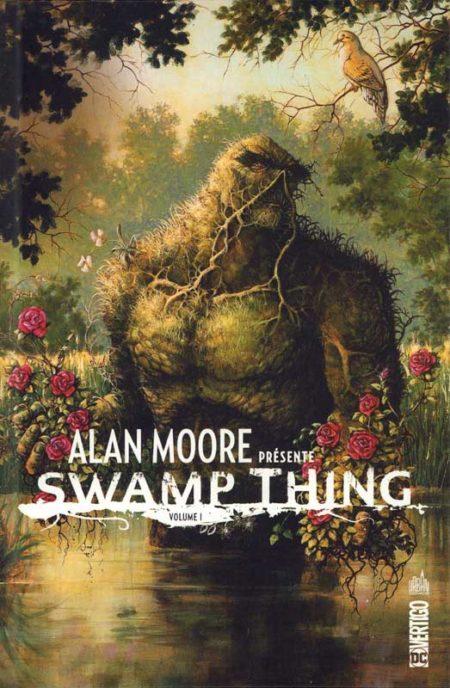 Alan Moore présente Swamp Thing, volume 1 -Alan Moore, Len Wein, Stephen Bissette, Berni Wrightson, Dan Day