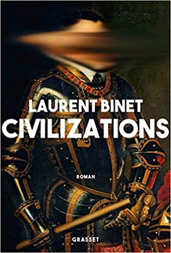 Laurent Binet - Civilizations