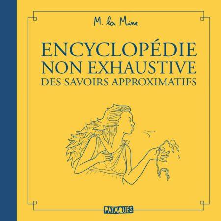 Encyclopédie non-exhaustive des savoirs approximatifs - M. La Mine