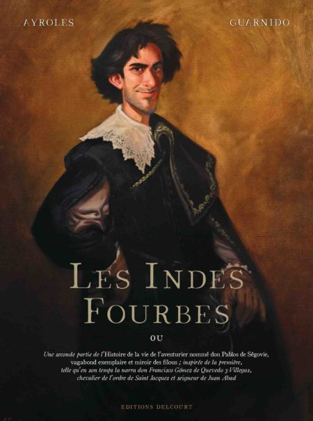 Les Indes fourbes - Alain Ayroles & Juanjo Guarnido