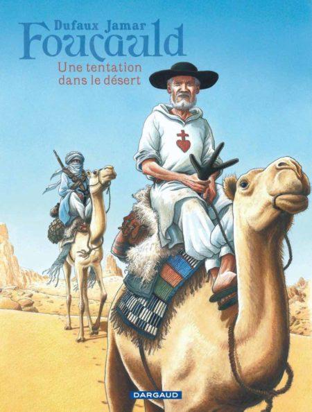 Foucauld, Une tentation dans le désert - Jean Dufaux & Martin Jamar