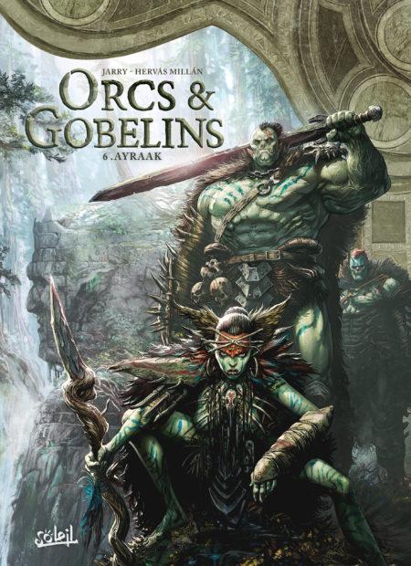 Orcs & Gobelins, tome 06, Ayraak