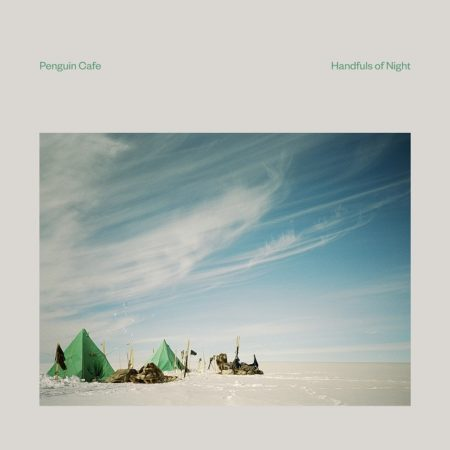 Penguin Café – Handfuls Of Night