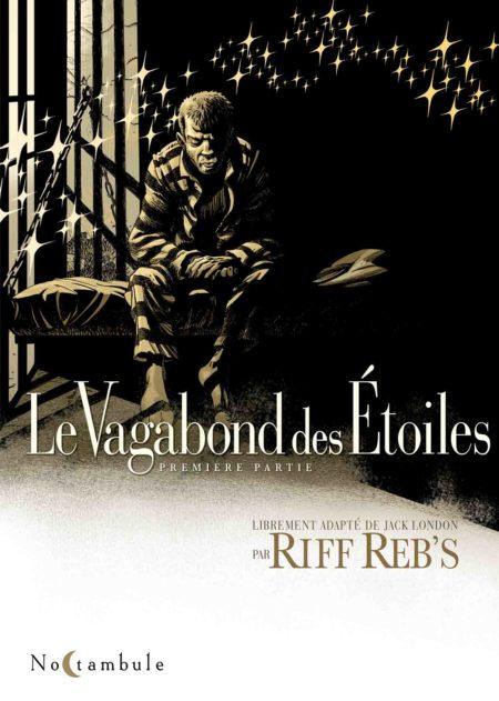 Le Vagabond des étoiles t1 - Riff Reb's