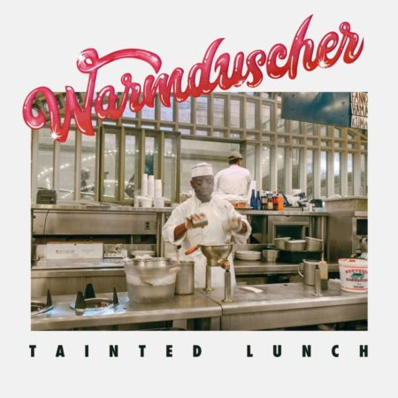 Warmdüscher - Tainted Lunch