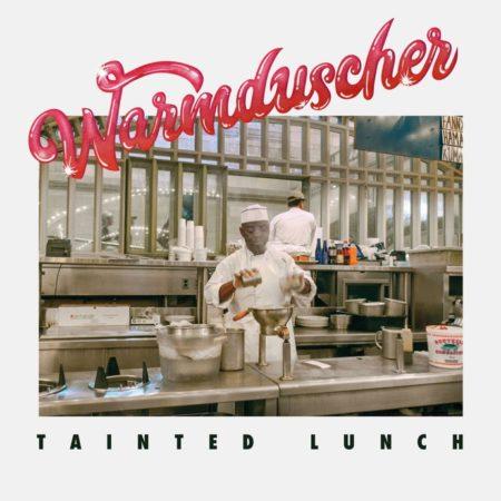 Warmdüscher - Tainted Lunch
