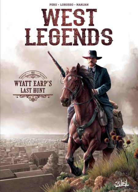 West Legends tome 1 : Wyatt Earp's Last Hunt - Olivier Peru & Giovanni Lorusso