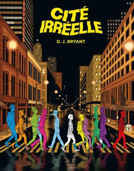 Cité irréelle – D.J. Bryant