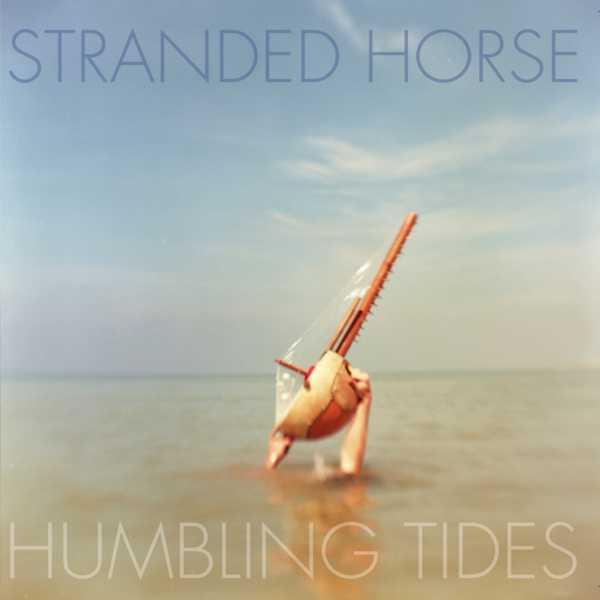 Stranded Horse – Humbling Tides