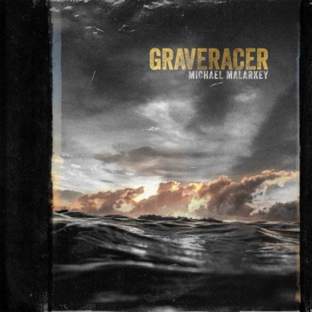 Michael Malarkey – Graveracer